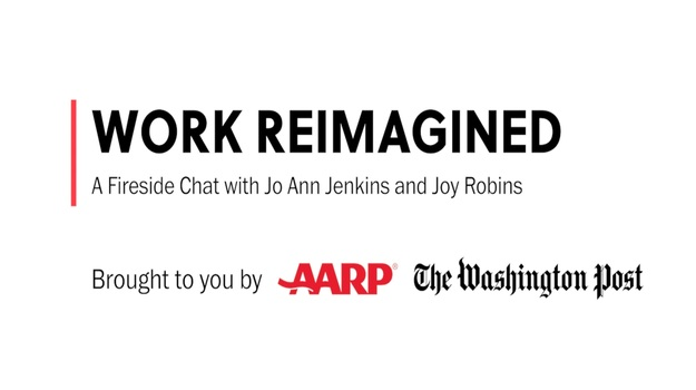 Work Reimagined: A Fireside Chat with Jo Ann Jenkins and Joy Robins